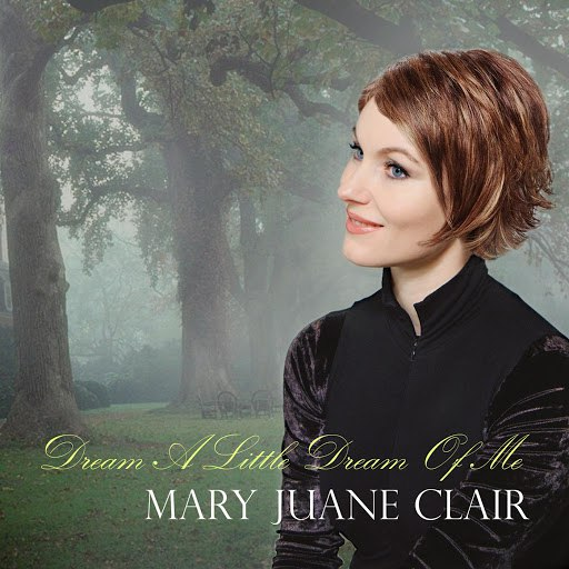 Mary Juane Clair альбом Dream a Little Dream of Me