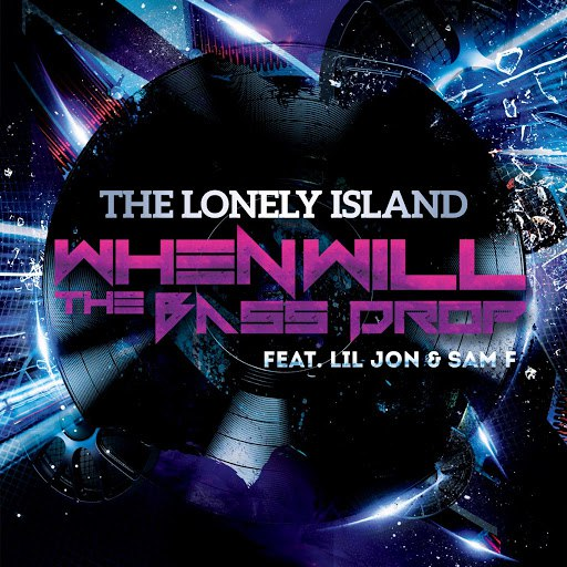 The Lonely Island альбом When Will the Bass Drop (feat. Lil Jon & Sam F)