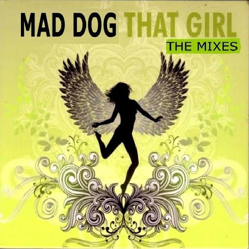 Mad Dog альбом That Girl (The Mixes)