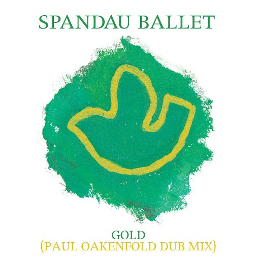 Spandau Ballet альбом Gold (Paul Oakenfold Dub Mix)