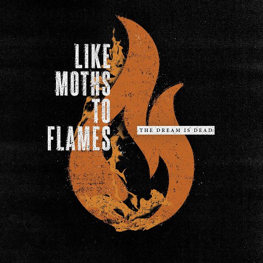 Like Moths To Flames альбом The Dream Is Dead