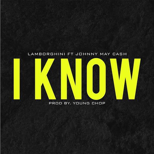 Lamborghini альбом I Know (feat. Johnny May Cash)