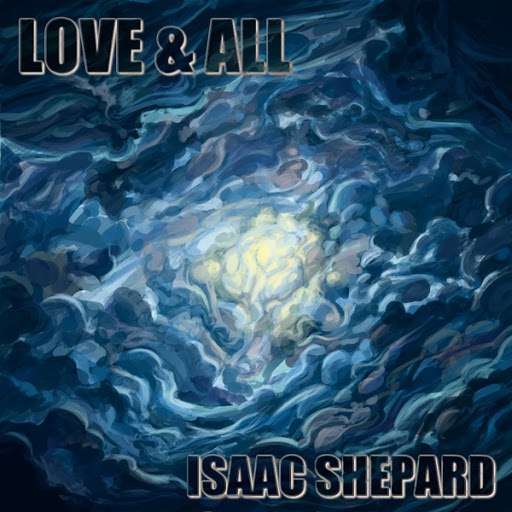 Isaac Shepard альбом Love and All