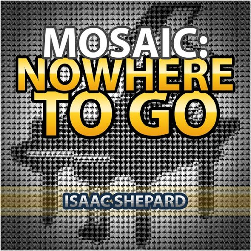 Isaac Shepard альбом Mosaic: Nowhere to Go