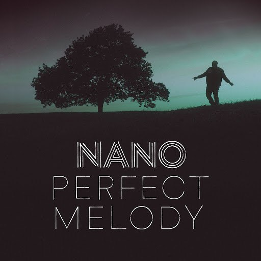 Nano альбом Perfect Melody