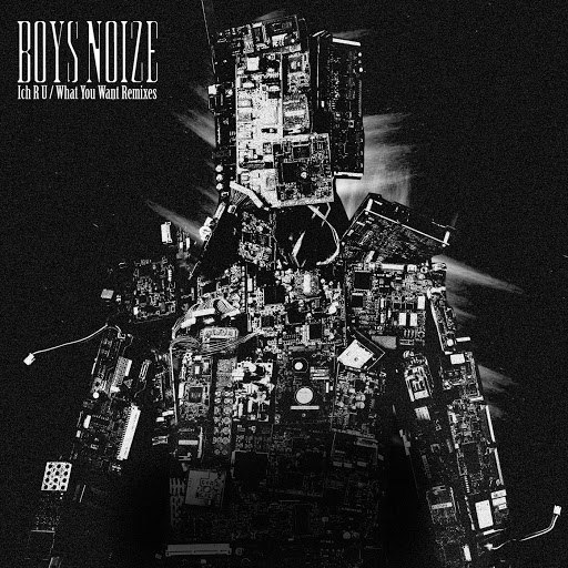 Boys Noize альбом Ich R U / What You Want (Remixes)