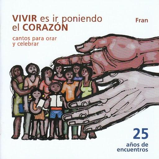 Fran альбом Vivir es ir Poniendo el Corazón (Cantos para Orar y Celebrar)