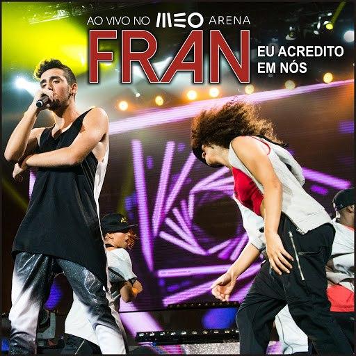 Fran альбом Eu Acredito Em Nós (Ao Vivo No Meo Arena)