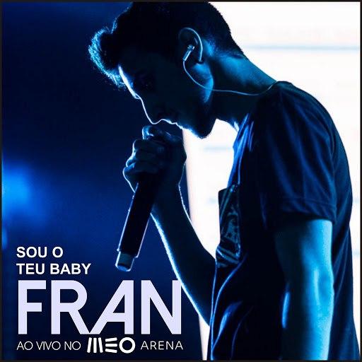 Fran альбом Sou o Teu Baby (Ao Vivo No Meo Arena)