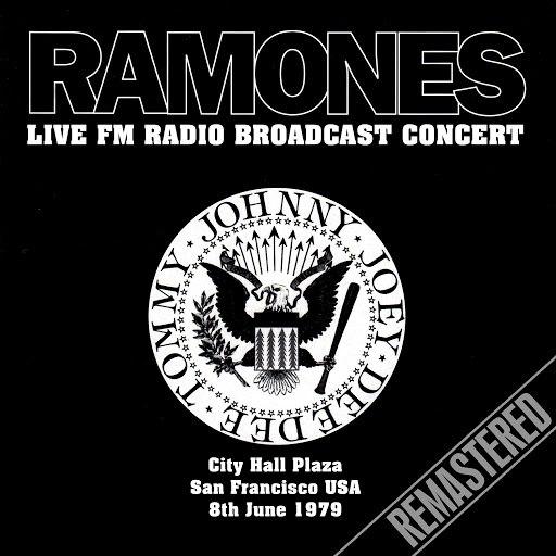 Ramones album Live FM Radio Broadcast Concert - City Hall Plaza San Francisco USA 8th June 1979 (Remastered)