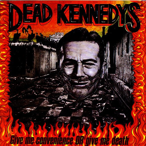 Dead Kennedys альбом Give Me Convenience Or Give Me Death