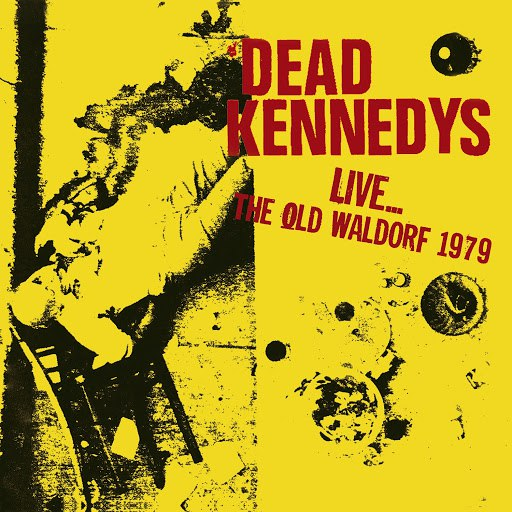 Dead Kennedys альбом Live... The Old Waldorf, San Francisco. 25 Oct 79 (Remastered)