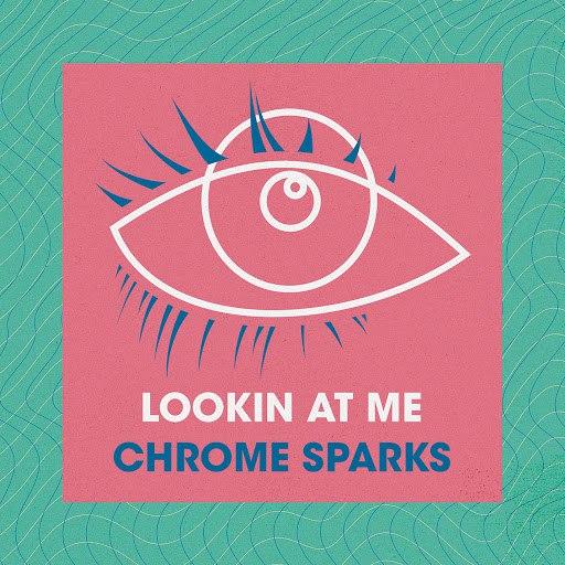 chrome sparks альбом Lookin At Me