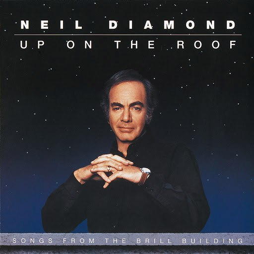 Neil Diamond альбом Up On The Roof: Songs From The Brill Building