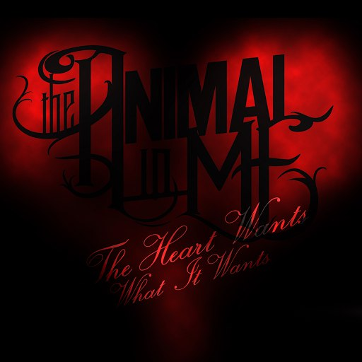 The Animal In Me альбом The Heart Wants What It Wants