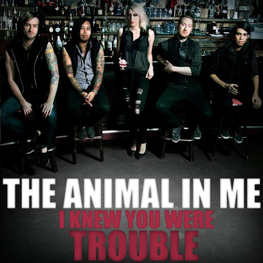 The Animal In Me альбом I Knew You Were Trouble