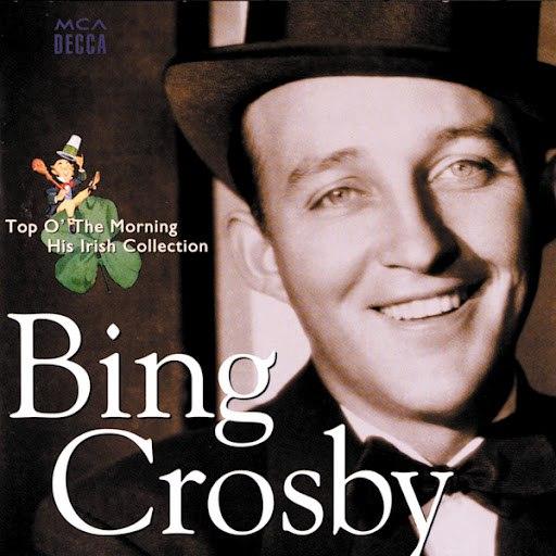 Bing Crosby альбом Top O' The Morning / His Irish Collection