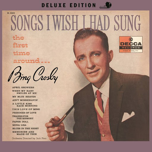 Bing Crosby альбом Songs I Wish I Had Sung The First Time Around (Deluxe Edition)