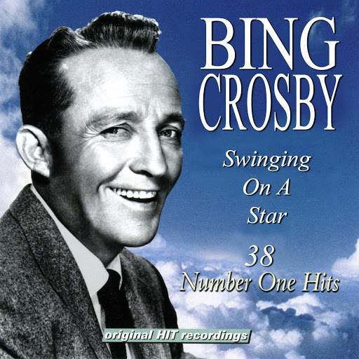 Bing Crosby альбом Swinging On A Star - 38 Number One Hits