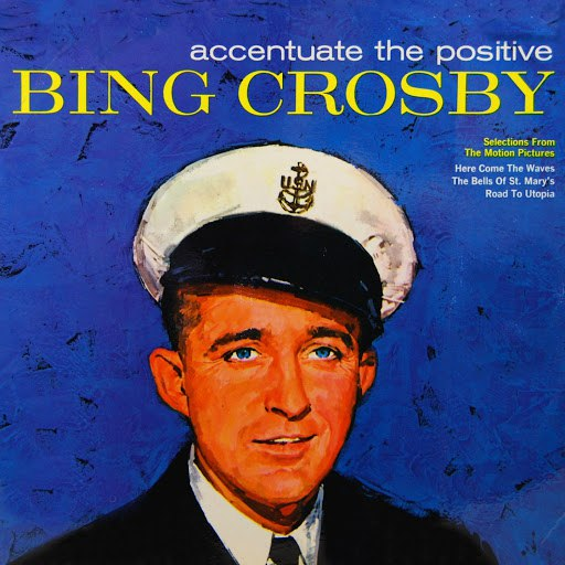 Bing Crosby альбом Accentuate The Positive