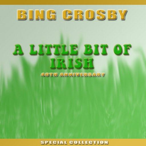 Bing Crosby альбом A Little Bit of Irish: 40th Anniversary Edition