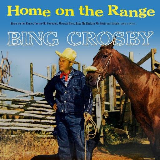 Bing Crosby альбом Home On The Range