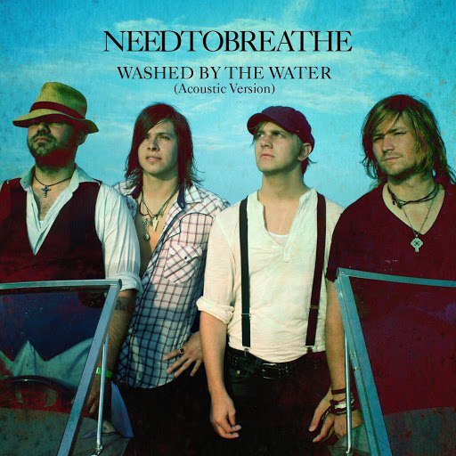 Needtobreathe альбом Washed By The Water