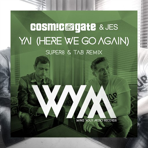 Cosmic Gate альбом Yai (Here We Go Again) [Super8 & Tab Remix]