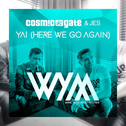 Cosmic Gate альбом Yai (Here We Go Again)
