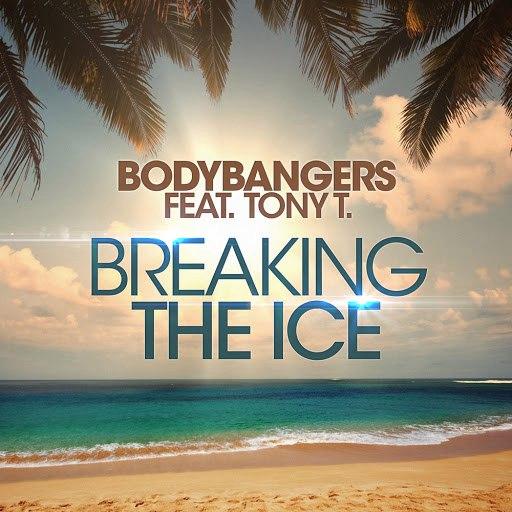 Bodybangers альбом Breaking the Ice
