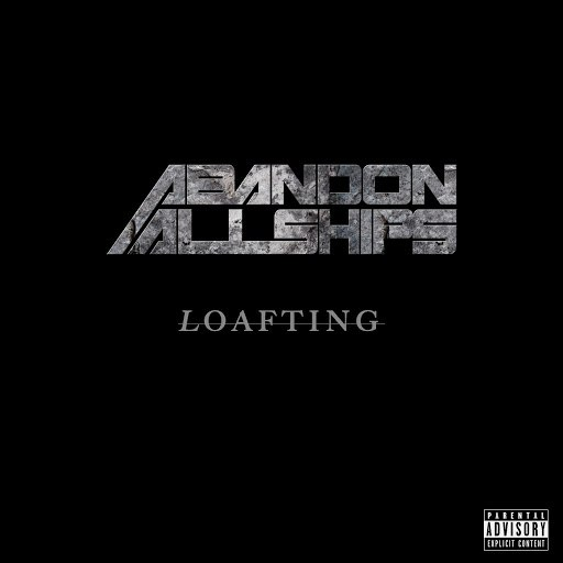 Abandon All Ships альбом Loafting