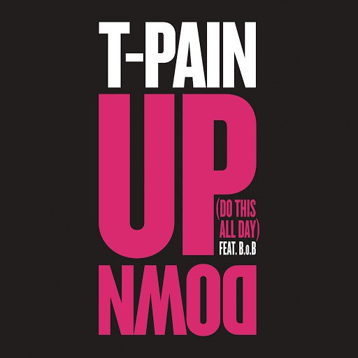 T-Pain альбом Up Down (Do This All Day)