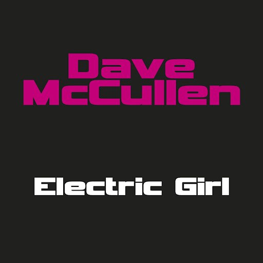 Dave McCullen альбом Electric Girl