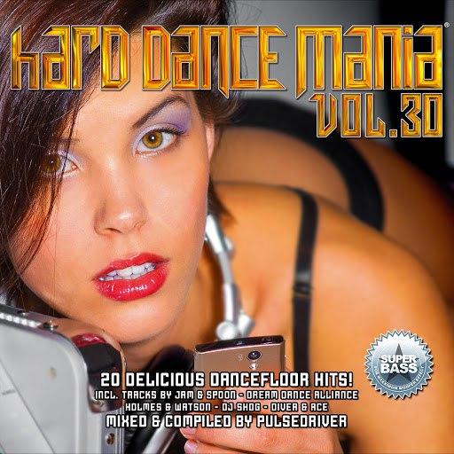 Pulsedriver альбом Hard Dance Mania 30