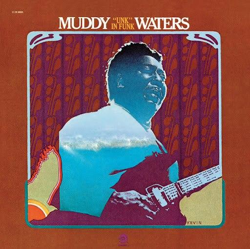 "Muddy Waters альбом ""Unk In Funk"""