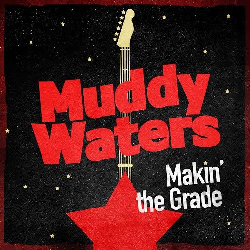 Muddy Waters альбом Makin' the Grade
