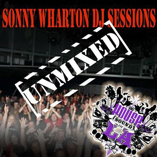 Sonny Wharton альбом Sonny Wharton - DJ Sessions Unmixed