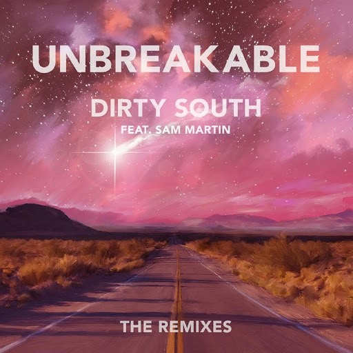 Dirty South альбом Unbreakable (The Remixes)