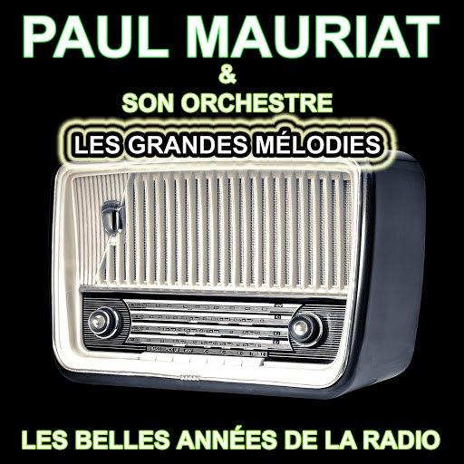 Поль Мориа альбом Paul Mauriat et son orchestre - Les grandes mélodies (Les belles années de la radio)
