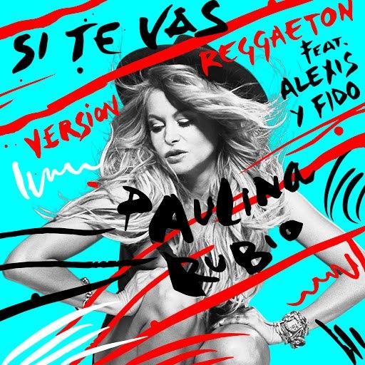 Paulina Rubio альбом Si Te Vas (Versión Reggaeton)
