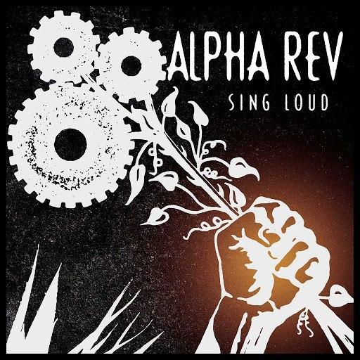 Alpha Rev альбом Sing Loud