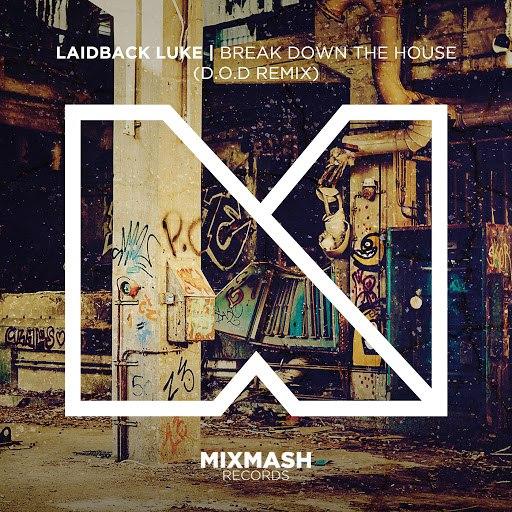 Laidback Luke альбом Break Down The House (D.O.D Remix)
