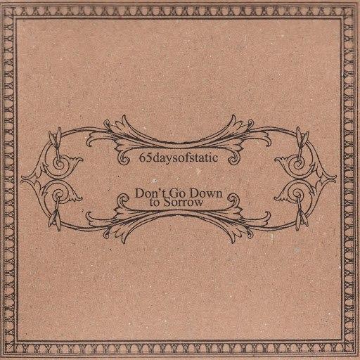 65daysofstatic альбом Don't Go Down To Sorrow