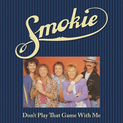 Smokie альбом Don't Play That Game with Me