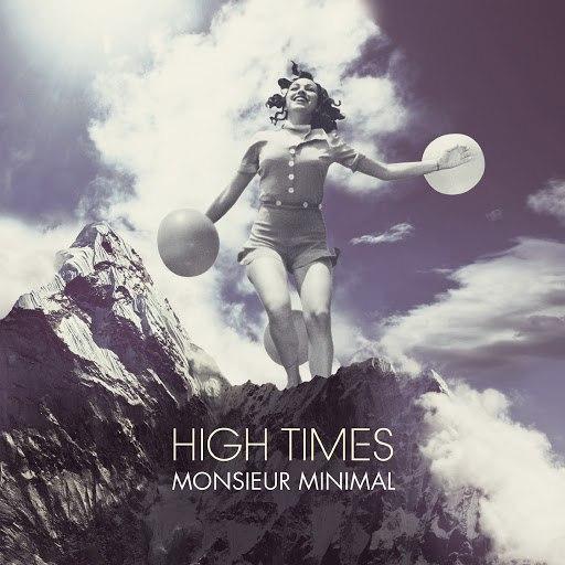 Monsieur Minimal альбом High Times
