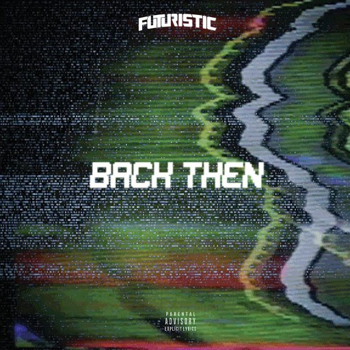 Futuristic альбом Back Then
