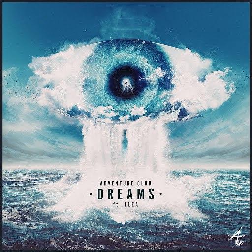 Adventure Club альбом Dreams (feat. ELEA)
