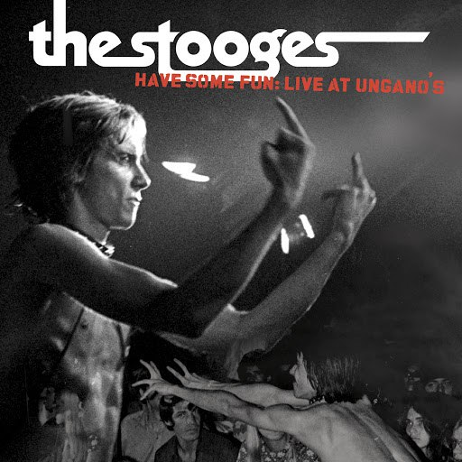 The Stooges альбом Have Some Fun: Live at Ungano's