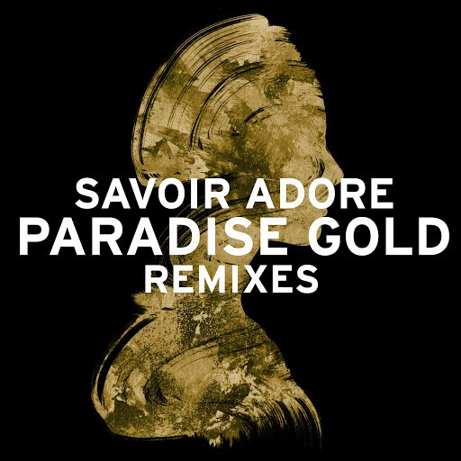 Savoir Adore альбом Paradise Gold (Remixes)