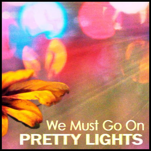 Альбом Pretty Lights We Must Go On